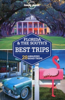 Florida & The South's Best Trips / Reiseführer Lonely Planet (Englisch)